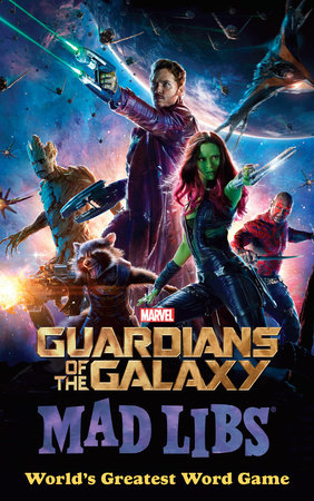 Marvel's Guardians of the Galaxy Mad Libs by Paula K. Manzanero