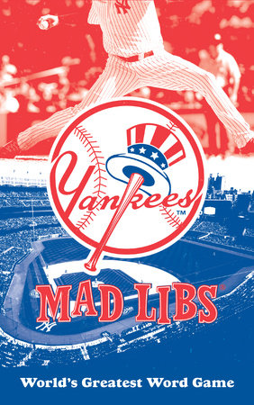 New York Yankees Mad Libs by Michael T. Riley