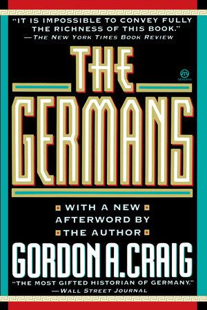 The Germans by Gordon A. Craig