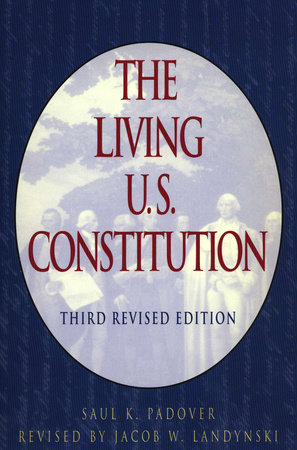 The Living U.S. Constitution by Saul K. Padover