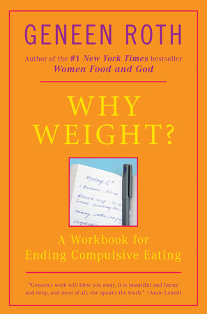 Why Weight? by Geneen Roth