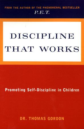 Discipline That Works by Thomas Gordon