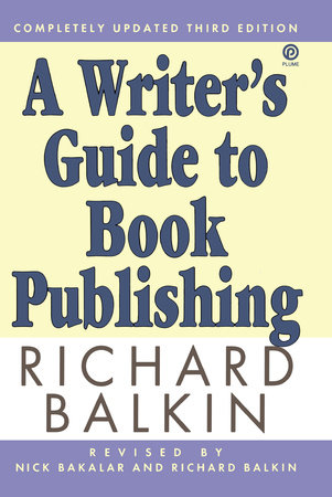 A Writer's Guide to Book Publishing by Richard Balkin