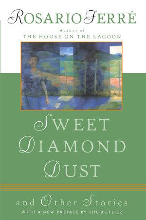 Sweet Diamond Dust by Rosario Ferre