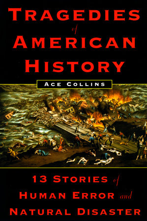 Tragedies of American History by Ace Collins