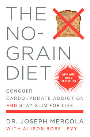 The No-Grain Diet by Dr. Joseph Mercola