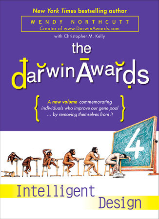 The Darwin Awards 4 by Wendy Northcutt and Christopher M. Kelly