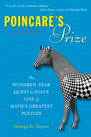 Poincare's Prize by George G. Szpiro