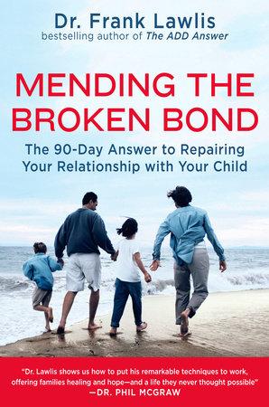 Mending the Broken Bond by Frank Lawlis