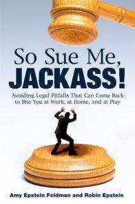 So Sue Me, Jackass!