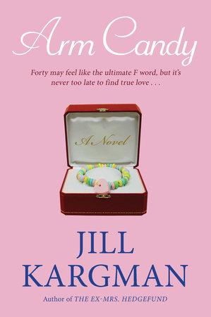 Arm Candy by Jill Kargman