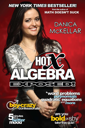 Hot X: Algebra Exposed! by Danica McKellar