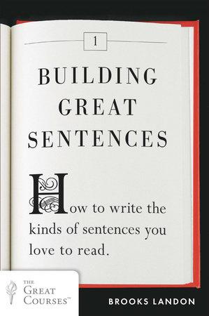 Building Great Sentences by Brooks Landon