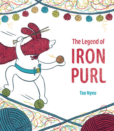 The Legend of Iron Purl by Tao Nyeu