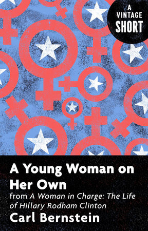A Young Woman on Her Own by Carl Bernstein