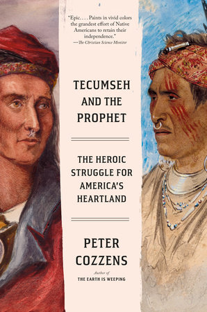 Tecumseh and the Prophet by Peter Cozzens
