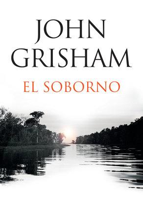 El soborno by John Grisham