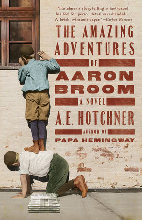 The Amazing Adventures of Aaron Broom by A. E. Hotchner