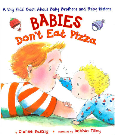 Babies Don't Eat Pizza by Dianne Danzig