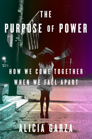 The Purpose of Power by Alicia Garza