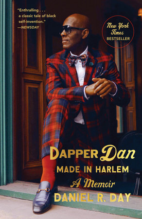 Dapper Dan: Made in Harlem by Daniel R. Day