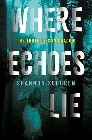 Where Echoes Lie by Shannon Schuren