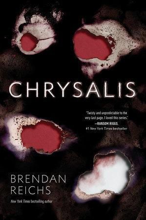 Chrysalis by Brendan Reichs