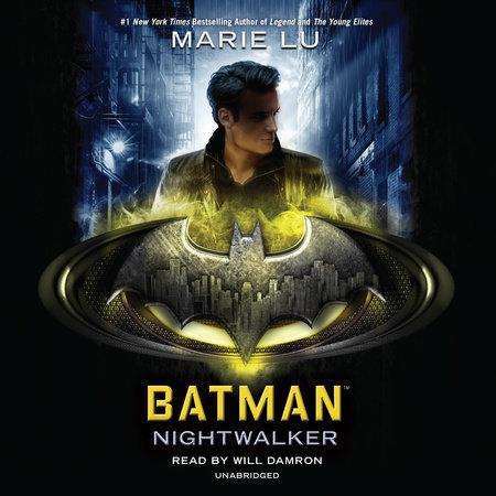 Batman: Nightwalker by Marie Lu