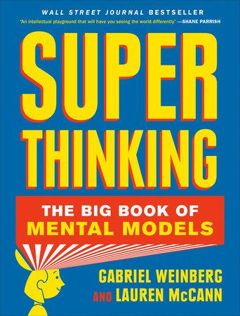 Super Thinking by Gabriel Weinberg and Lauren McCann