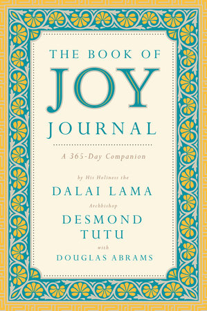 The Book of Joy Journal by Dalai Lama, Desmond Tutu and Douglas Carlton Abrams