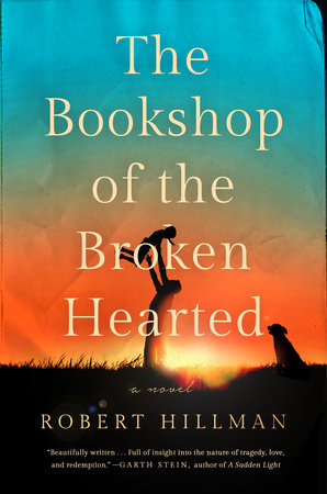 The Bookshop of the Broken Hearted by Robert Hillman