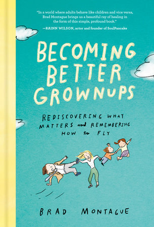 Becoming Better Grownups by Brad Montague