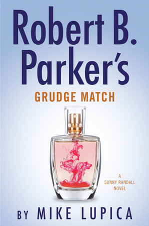 Robert B. Parker's Grudge Match by Mike Lupica