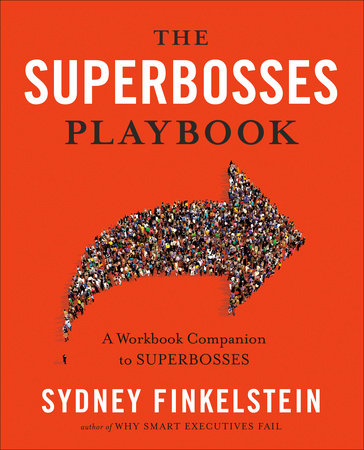 The Superbosses Playbook by Sydney Finkelstein