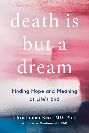 Death Is But a Dream by Christopher Kerr and Carine Mardorossian