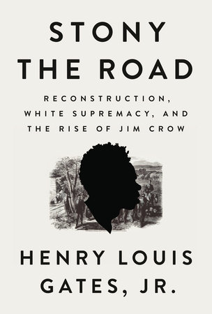 Stony the Road by Henry Louis Gates, Jr.