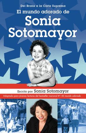El mundo adorado de Sonia Sotomayor by Sonia Sotomayor