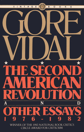The Second American Revolution and Other Essays 1976 - 1982 by Gore Vidal