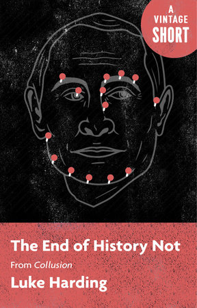 The End of History Not by Luke Harding