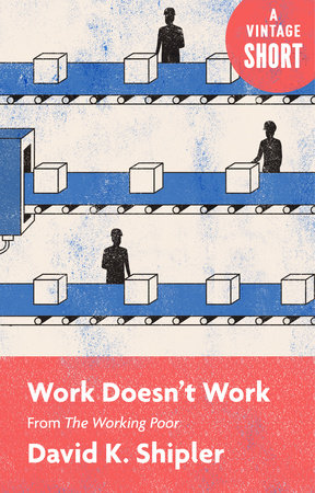 Work Doesn't Work by David K. Shipler