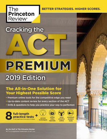 Cracking the ACT Premium Edition with 8 Practice Tests, 2019 by The Princeton Review