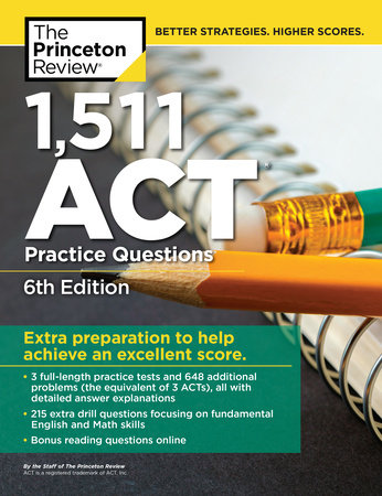 1,511 ACT Practice Questions, 6th Edition by The Princeton Review