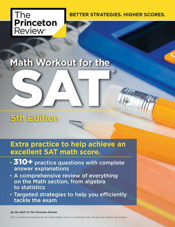 Math Workout for the SAT, 5th Edition by The Princeton Review |  PenguinRandomHouse com: Books