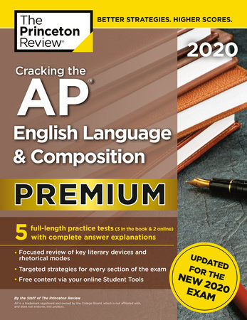 Cracking the AP English Language & Composition Exam 2020, Premium Edition by The Princeton Review