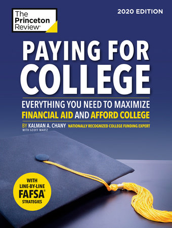 Paying for College, 2020 Edition by The Princeton Review and Kalman Chany