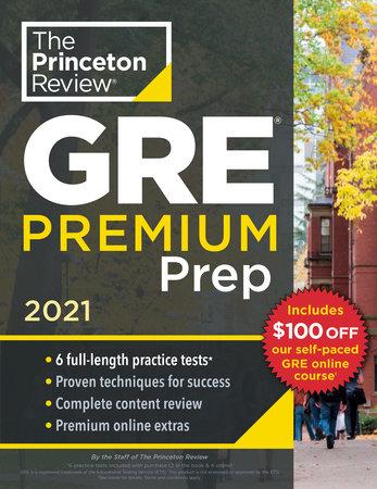 Princeton Review GRE Premium Prep, 2021 by The Princeton Review