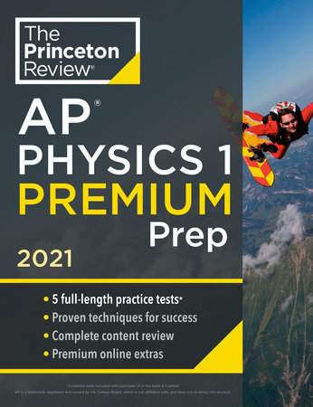 Princeton Review AP Physics 1 Premium Prep, 2021
