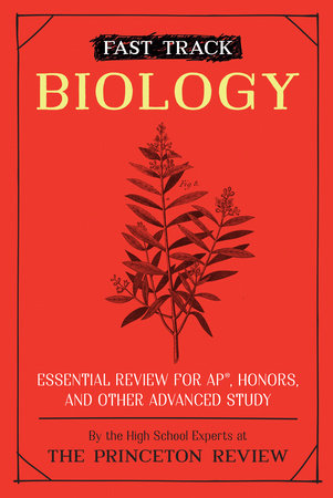 Fast Track: Biology by The Princeton Review