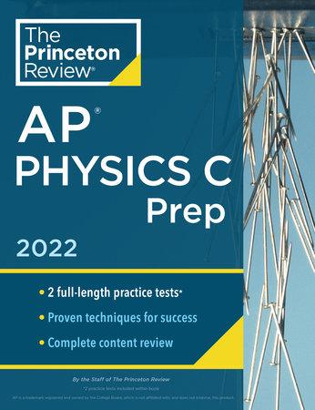 Princeton Review AP Physics C Prep, 2022 by The Princeton Review