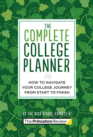 The Complete College Planner by The Princeton Review